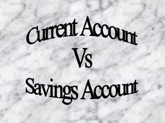 What is the difference between a Current Account and a Savings Account?