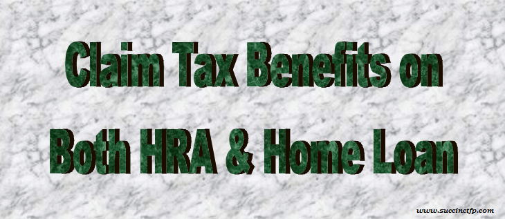 Claim both HRA & Interest on Home Loan