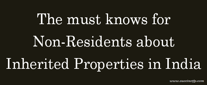 The must knows for Non-Residents about Inherited Properties in India