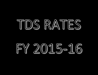TDS Rates and Threshold Limit for Financial Year 2015-16