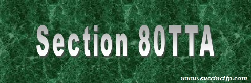 Know the Section 80TTA applicable to deduction on interest ...